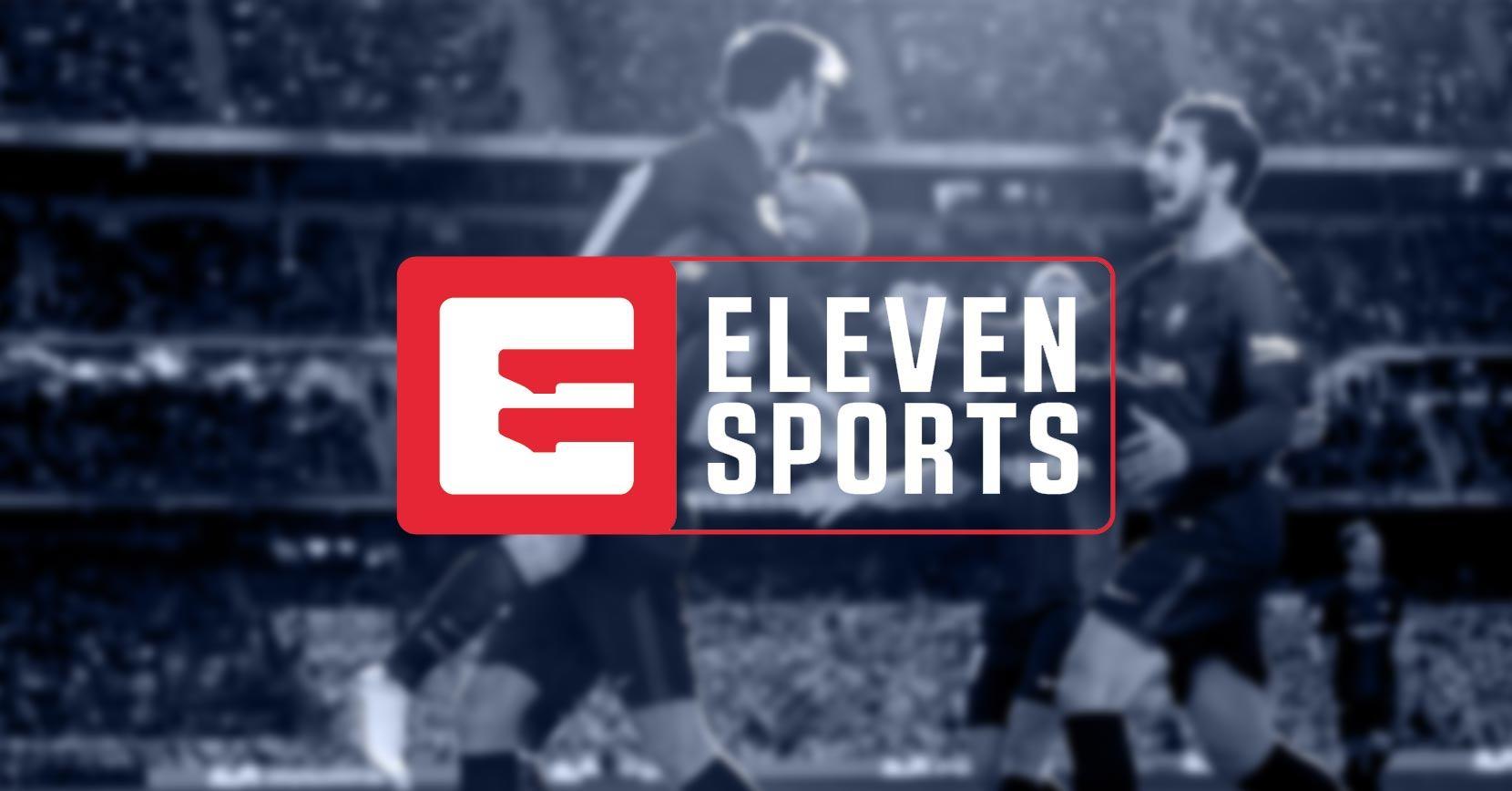 Eleven Sports - Saiba como assistir todas as partidas